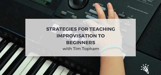 Strategies for teaching improvisation to beginners