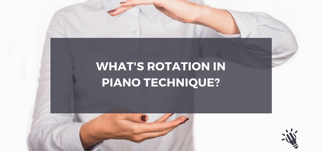 piano rotation technique