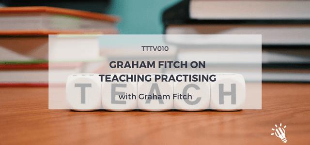 teaching practising graham fitch