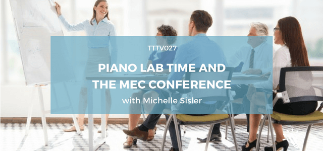 piano lab time mec conference michelle sisler