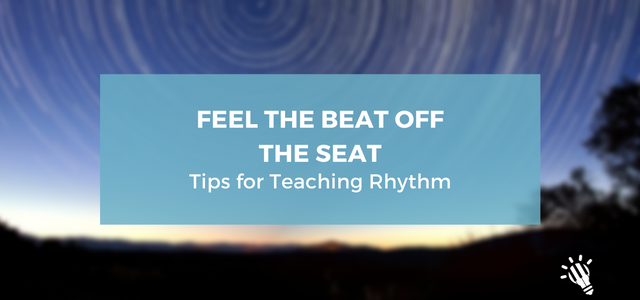feel-the-beat-off-the-seat-tips-for-teaching-rhythm