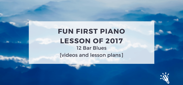 Fun First Piano Lesson: 12 Bar Blues [videos and lesson plans]