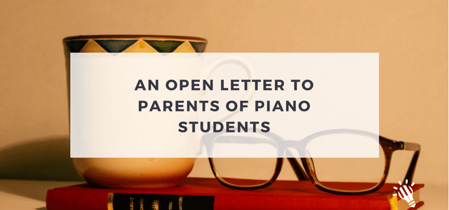 open letter to parents of piano students