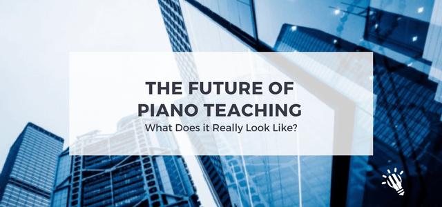 future of piano teaching