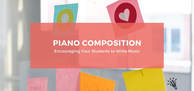 piano composition encourage students