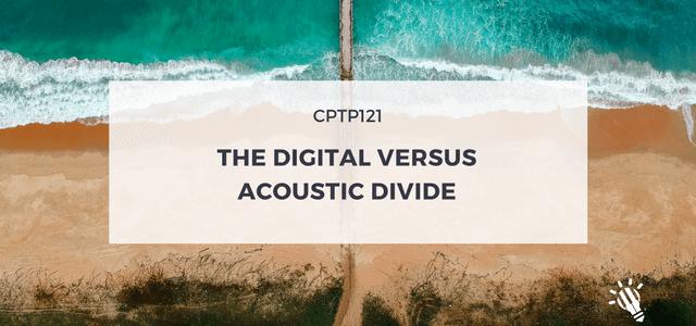 digital versus acoustic divide