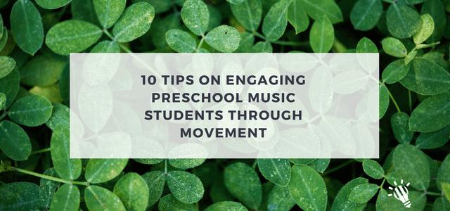10 tips engaging preschool music students