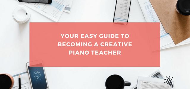 easy guide becoming creative piano teacher