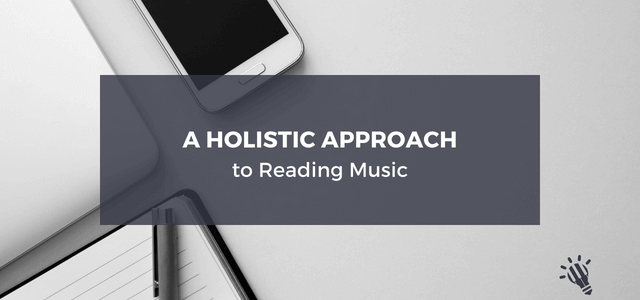 A-Holistic-Approach-to-Reading-Music
