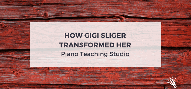 How-Gigi-Sliger-Transformed-Her-Piano-Teaching-Studio)