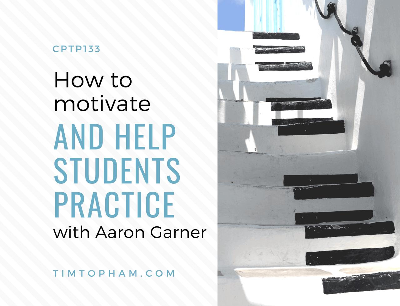 motivate students practice aaron garner