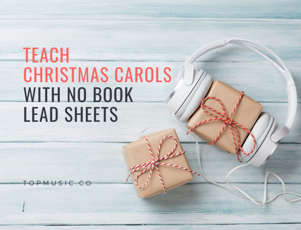 Teach Christmas Carols with No Book Lead Sheets