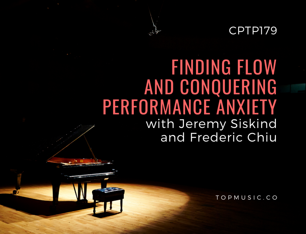 CPTP179: Finding Flow and Conquering Performance Anxiety with Siskind and Chiu