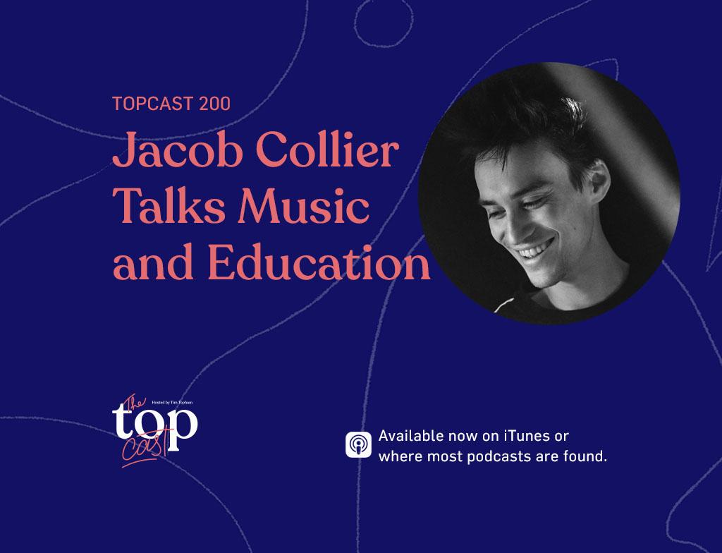 Topcast Guest Jacob Collier