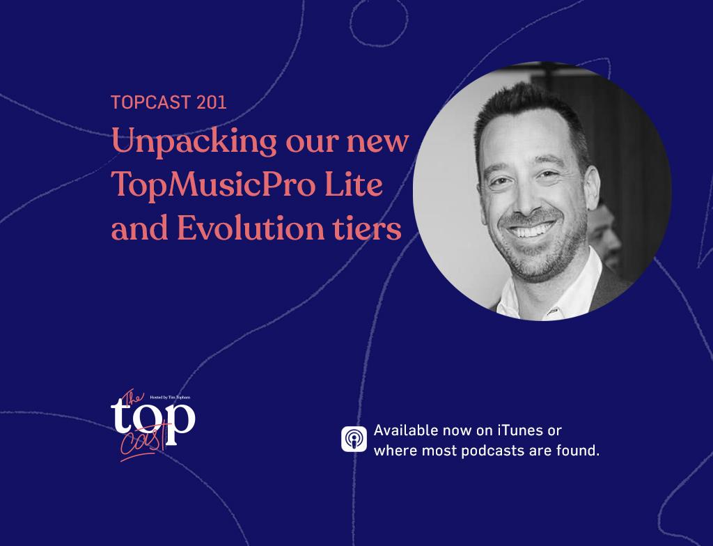 Episode 201 - TopMusicPro Lite and Evolution tiers