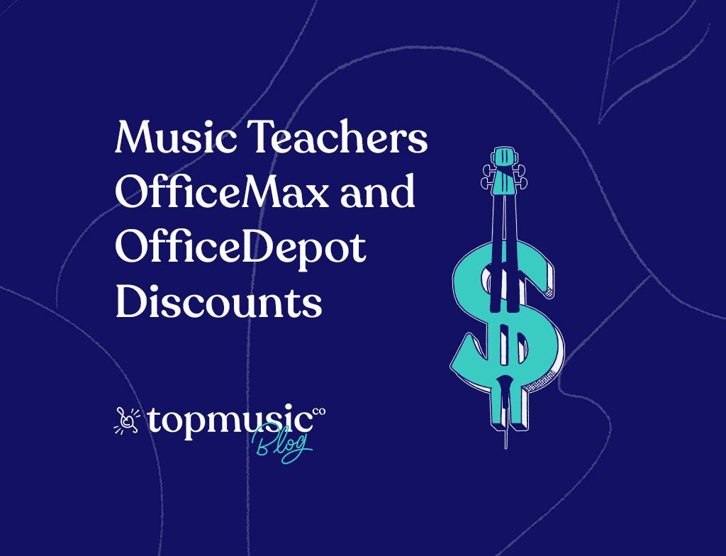 Music Teachers OfficeMax and OfficeDepot Discounts