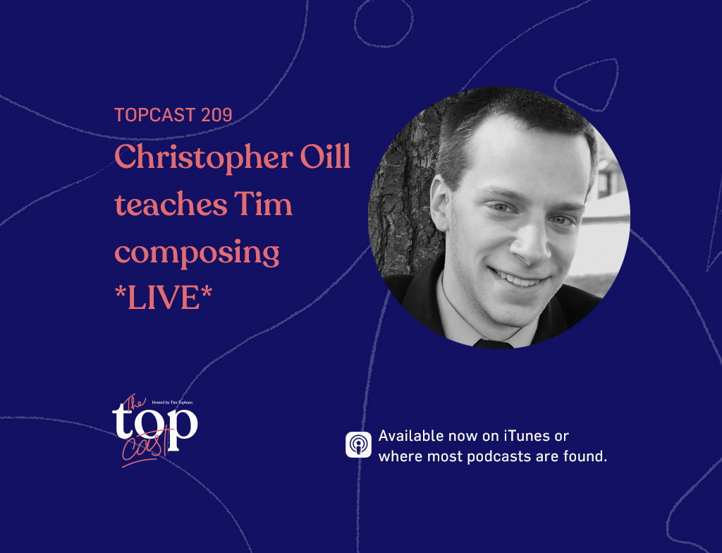 EPISODE 209 - Christopher Oill teach composing *LIVE*