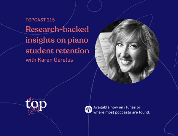 TopCast 215 Research-backed insights on piano student retention with Karen Gerelus