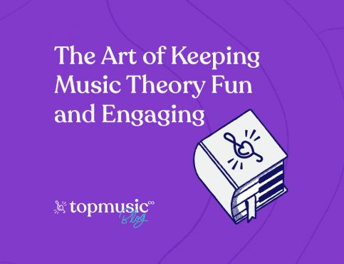 The Art of Keeping Music Theory Fun and Engaging