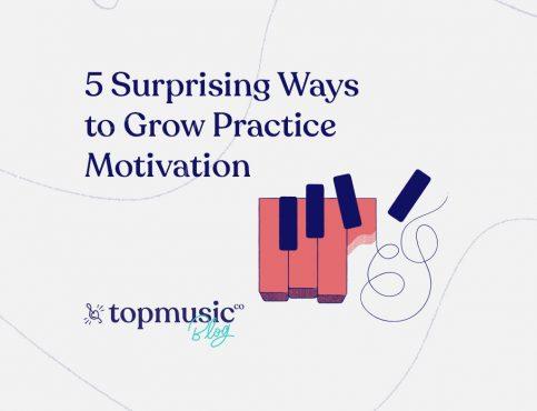 5 Surprising Ways to Grow Practice Motivation