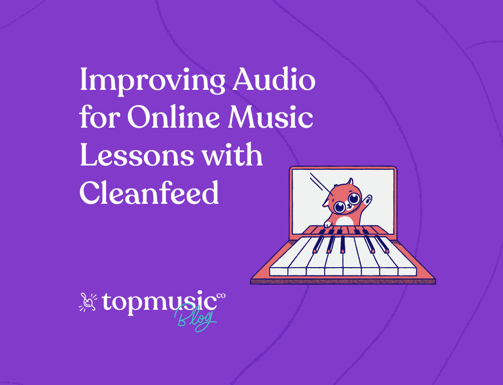 Improving Audio for Online Lessons with Cleanfeed_Blog Banner