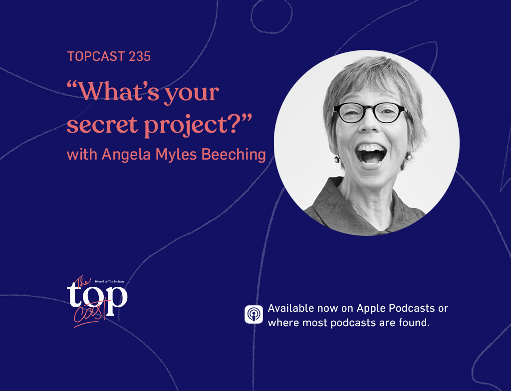 """TC235: """"What's your secret project?"""" with Angela Myles Beeching"""