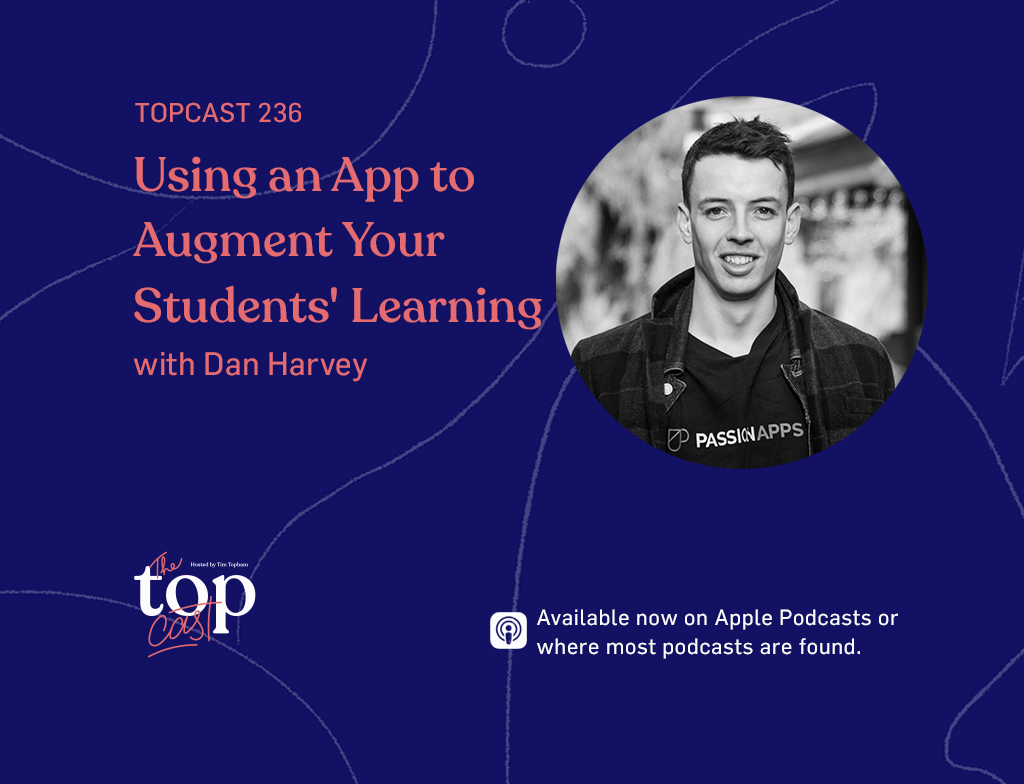 TC236: Using an App to Augment Your Students' Learning with Dan Harvey