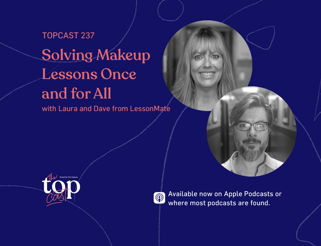 TC237: Solving Makeup Lessons Once and for All with Laura and Dave from LessonMate