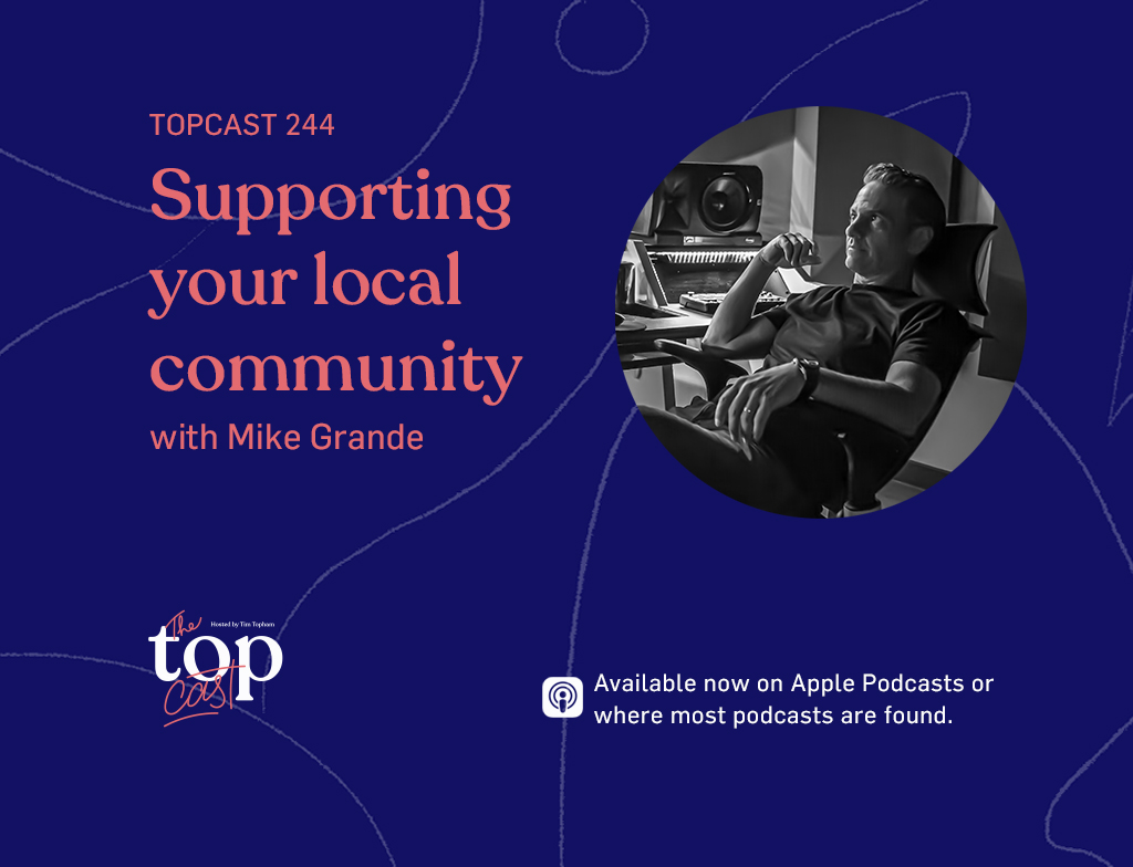 TC244: Supporting your local community with Mike Grande